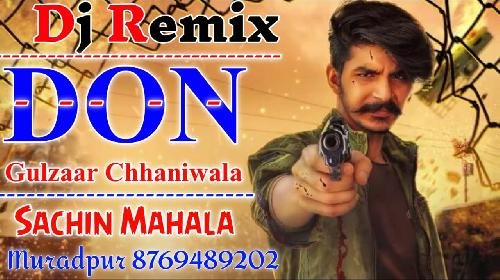 DON(Gulzaar-Chhaniwala)Song-Hard-Mixx-By-Sachin-Mahala-