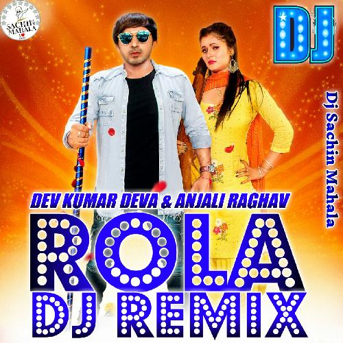 Rola-Anu-Kadyan-&-Dev-Kumar-Deva-New-Song-Dj-Mix