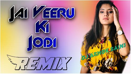 Jai-Or-Veeru-Ki-Jodi-Haryanvi-Remix-(Hard-Rock-Bass-Mix)--Dj-Ashok-Saini