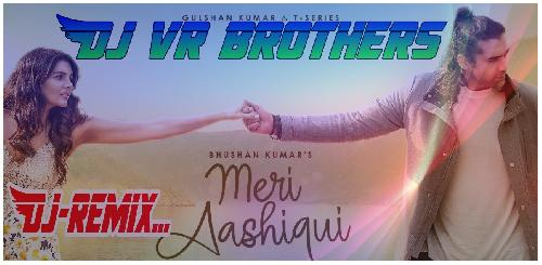 Meri-Aasqui-Pasand-Aaye-Hard-Mix-By-VR-BROTHERS-Mixing-By-Ravi-Nayak