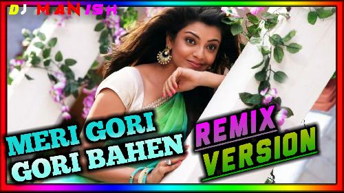 Meri-Gori-Gori-Bahen-Bahon-Main-Aa-Jana-Dj-Remix-(Old-Love-Mix)-Dj-Manish