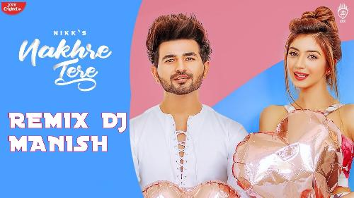 Nakhre-Tere-Dj-Remix-Song-(Tik-Tok-Trending-Song)-Dj-Manish