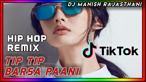 Tip-Tip-Barsa-Pani-Hip-Hip-Mix-(Love-Mix)-Dj-Manish
