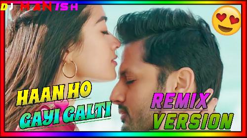 Haan-Ho-Gayi-Galti-Dj-Remix-(Love-Sad-Mix)-Dj-Manish