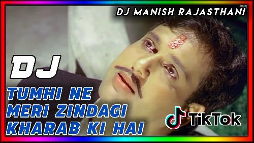 Tumhi-Ne-Meri-Zindagi-Kharab-Ki-Hai-Sad-Love-Song-(Super-Dholki-Mix)-Dj-Manish